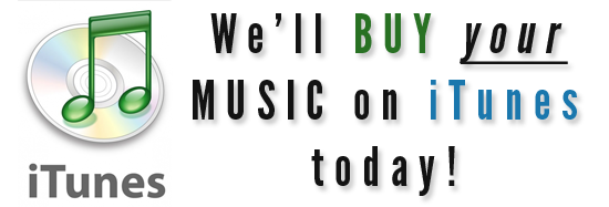We'll Buy Your Music on iTunes + FREE promotion